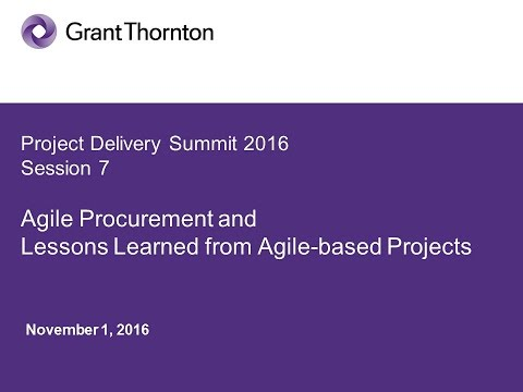 PD2016 S7(Pt 1): Agile Procurement & Lessons Learned from Agile-based Projects  - Grant Thornton