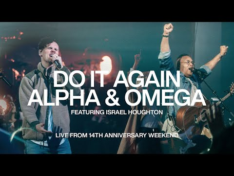 Do It Again & Alpha and Omega - Israel Houghton  Elevation Church Anniversary  Elevation Worship