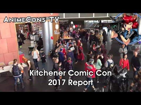 Kitchener Comic Con 2017 Report - AnimeCons TV