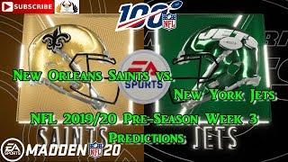 New Orleans Saints vs. New York Jets   NFL Pre-Season 2019-20  Week 3   Predictions Madden NFL 20