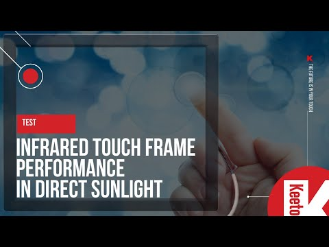 Test: Infrared Touch Frame performance in direct sunlight