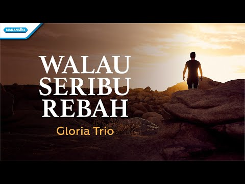 Walau Seribu Rebah - Gloria Trio (with lyric)