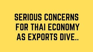 Serious Concerns for Thai Economy as Exports Dive