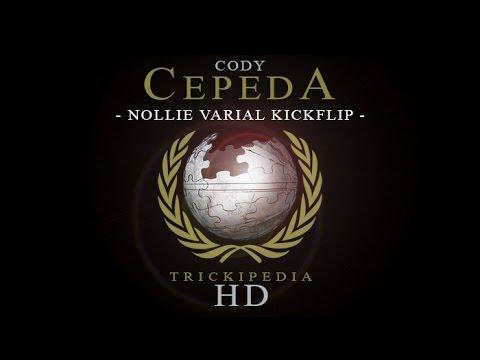 Cody Cepeda: Trickipedia - Nollie Varial Kickflip