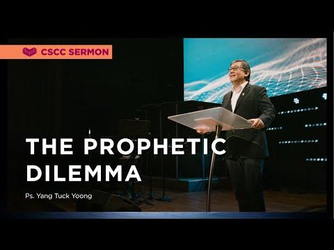 The Prophetic Dilemma  Ps. Yang Tuck Yoong Cornerstone Community Church  CSCC Sermon