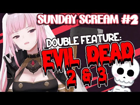 【DOUBLE FEATURE】EVIL DEAD 2 & 3 WATCH-A-LONGS! - Sunday Scream #2
