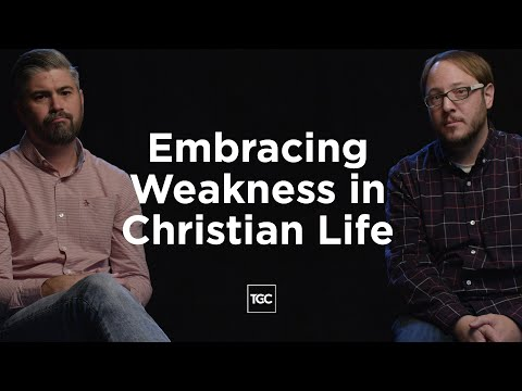 Embracing Weakness in Christian Life