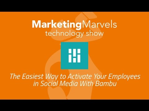 Marketing Marvels: The Easiest Way to Activate Your Employees in Social Media With Bambu