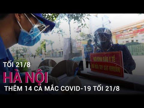 Tối 21/8, Hà Nội thêm 14 ca mắc Covid-19, trong đó có F1 của nhân viên Viettel Post | VTC Now