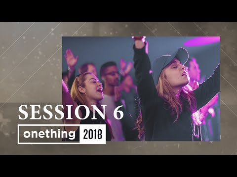 Onething 2018 - Session 6