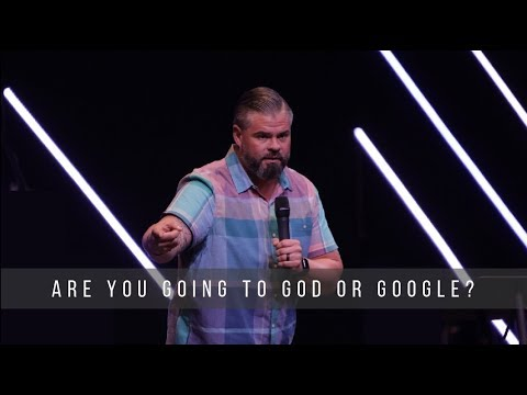 Are you going to God or Google?
