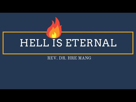 REV. DR. HRE MANG  HELL IS ETERNAL 2020