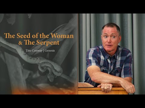 The Seed of the Woman & The Serpent - Tim Conway