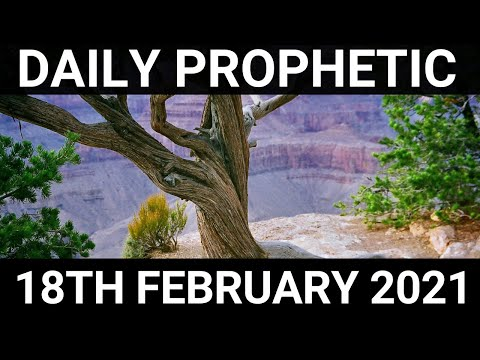 Daily Prophetic 18 February 2021 1 of 7