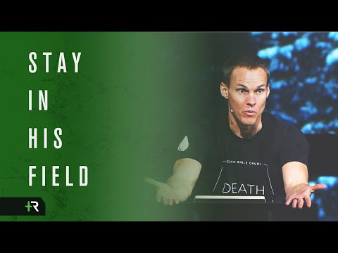 David Platt // Stay in His Field