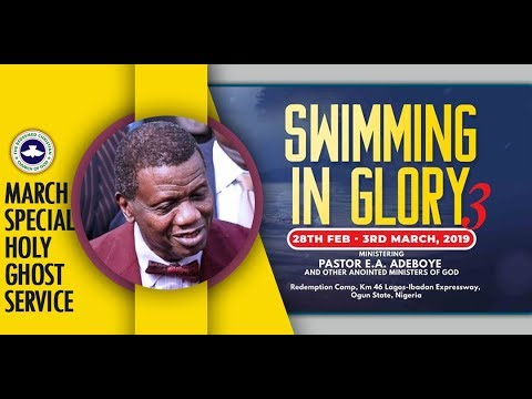 RCCG MARCH 2019 SPECIAL HOLY GHOST SERVICE - SWIMMING IN GLORY 3