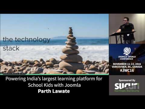 JWC 2016 - Powering India's Largest Learning Platform for School Kids with Joomla! - Parth Lawate