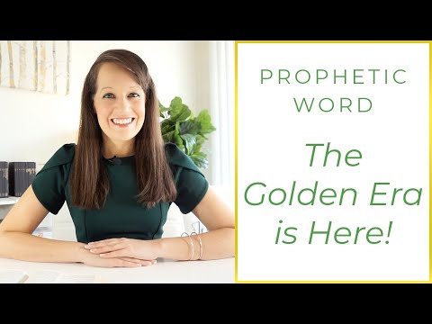 The Gold Era is Here ( Prophetic Word for Now!)