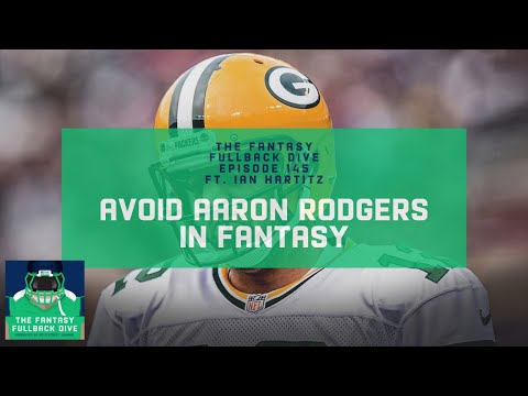 Stay Away From Aaron Rodgers in Fantasy 2020 | Fantasy Football Podcast