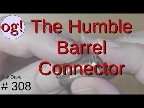 The Humble Barrel Connector (#308)