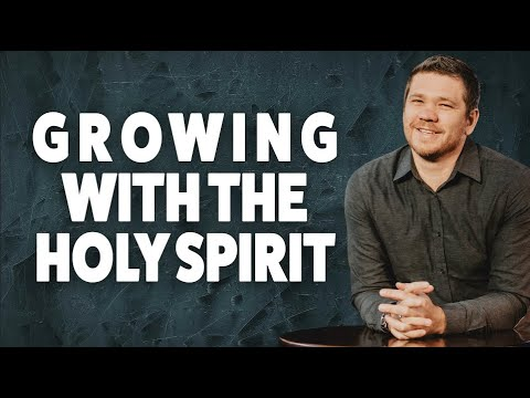 How To GROW With The Holy Spirit