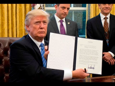 Trump signs three executive orders, including a withdrawal from the TPP