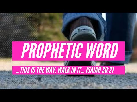 Prophetic Word: This Is The Way, Walk In It