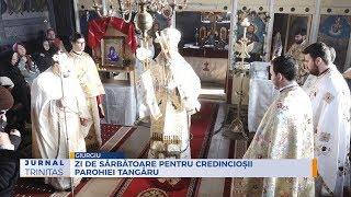 Zi de sarbatoare pentru credinciosii Parohiei Tangaru