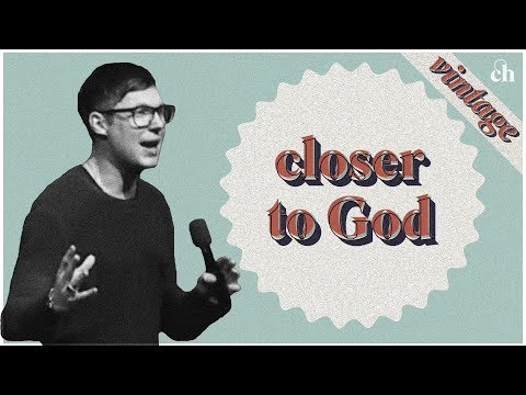 Closer To God // Judah Smith