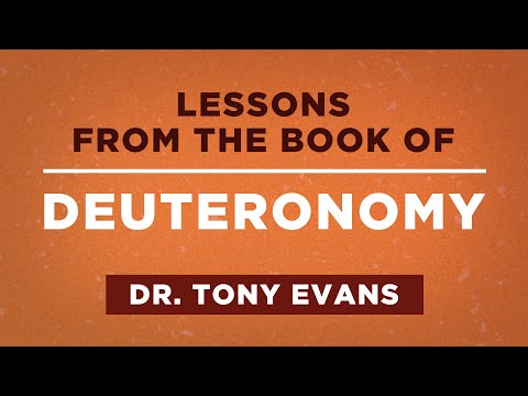 5 Lessons from the Book of Deuteronomy - Tony Evans