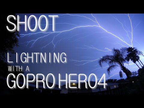 How To Shoot Lightning with a GoPro Hero4