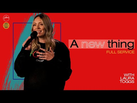 A New Thing  Laura Toggs  Hillsong Church Online
