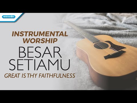 Willy Soemantri - Instrumental Worship - Besar SetiaMu / Great Is Thy Faithfulness