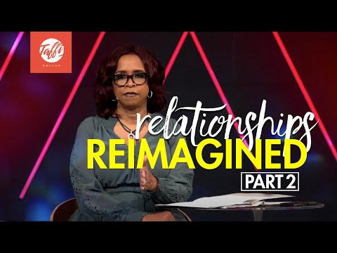 Relationships Reimagined Pt.2 - Wednesday Morning Service