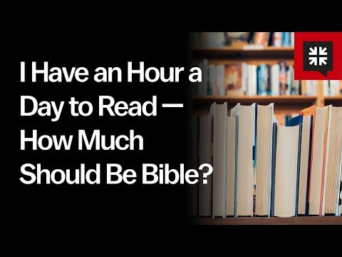 I Have an Hour a Day to Read  How Much Should Be Bible? // Ask Pastor John