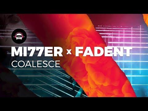 Mi77er & Fadent - Coalesce | Ninety9Lives Release - UCl8iwAEa4i5LsFMXbiI2J-g