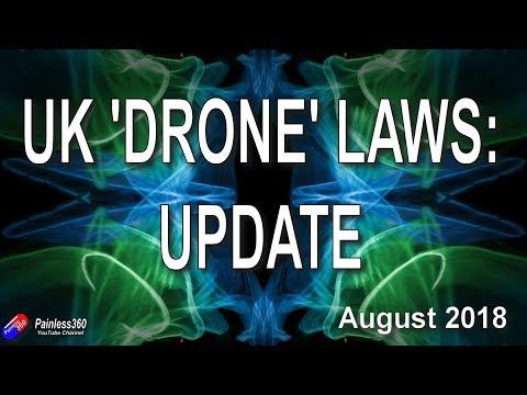 UK Drone Law Update - Aug 2018 - UCp1vASX-fg959vRc1xowqpw