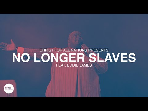No Longer Slaves LIVE  Christ for all Nations Presents WORTHY  Feat. Eddie James
