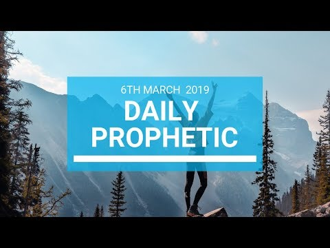 Daily Prophetic 6 March 2019