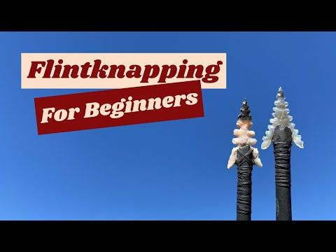 Flint Knapping For Beginners