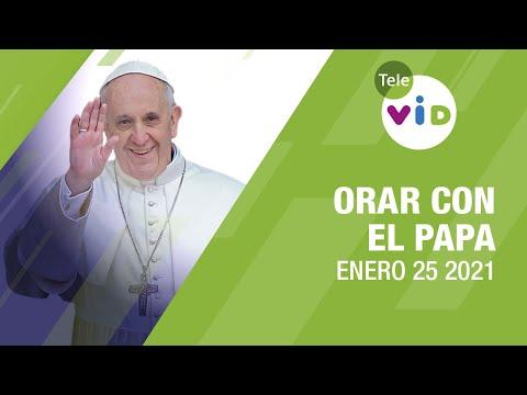Click To Pray, Orar con el Papa Francisco hoy 🙏 Enero 25 2021 – Tele VID