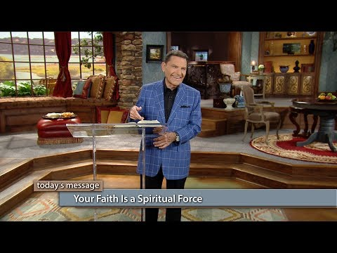 Your Faith Is a Spiritual Force