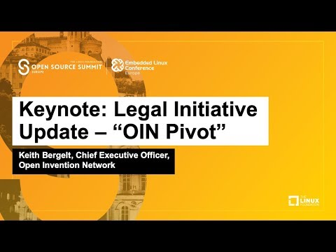 """Keynote: Legal Initiative Update – """"OIN Pivot"""" – Keith Bergelt, CEO, Open Invention Network"""