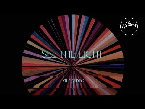 See The Light - Hillsong Worship