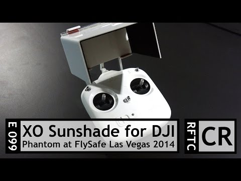 RFTC: XO Innovations Sunshade for DJI Phantom Vision Quadcopter at Las Vegas FlySafe 2014 - UC7he88s5y9vM3VlRriggs7A