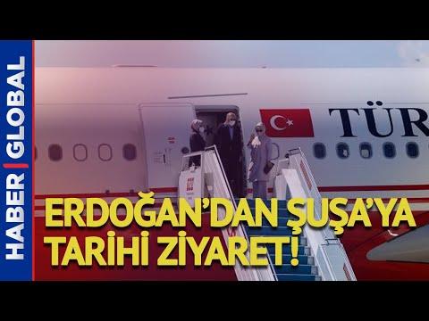 Cumhurbaşkanı Erdoğan'dan Şuşa'ya Tarihi Ziyaret!