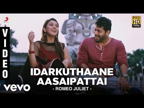 Romeo Juliet - Idarkuthaane Aasaipattai Video | Jayam Ravi, Hansika | D. Imman - UCTNtRdBAiZtHP9w7JinzfUg