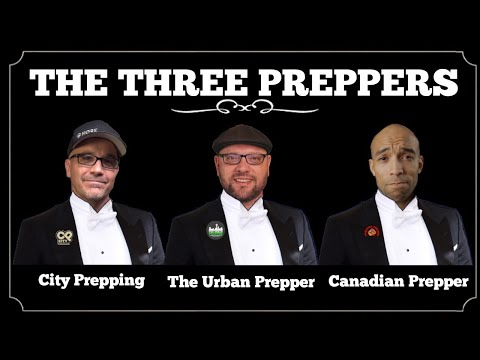 THE THREE PREPPERS: Canadian Prepper, City Prepping, and The Urban Prepper (LIVE)
