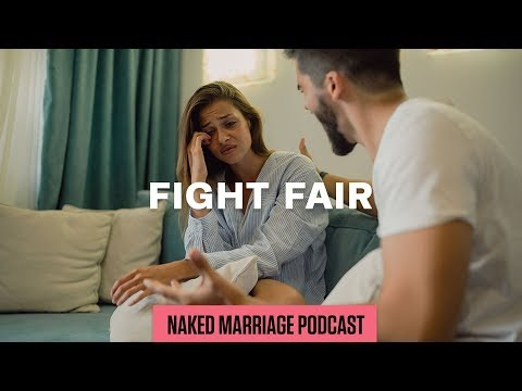 Fight Fair  The Naked Marriage Podcast  Episode 021