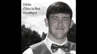 Eddie (this is not goodbye) - nvmusicuk , Devotional